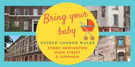 BRING YOUR BABY GUIDED WALKS: Stoke Newington High St & Common History Walk tickets