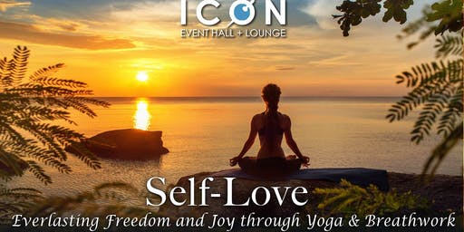 Self-Love: Everlasting Freedom and Joy through Yoga & Breathwork