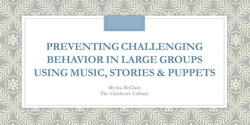 Preventing Challenging Behavior in Large Groups using Music, Stories and Puppets