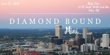 Diamond Bound Mini - Tulsa tickets