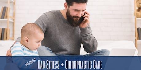 Webinar: Dad Stress + Chiropractic Care tickets