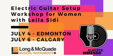 DOWNLOAD YYC: Electric Guitar Setup Workshop for Women, with Leila Sidi tickets