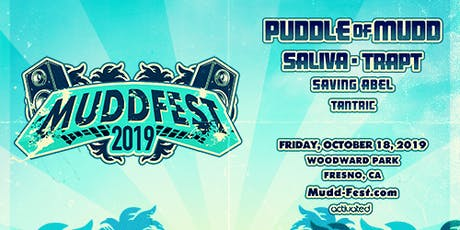 MuddFest Fresno with Puddle of Mudd, Saliva, Trapt, Saving Abel & Tantric  tickets