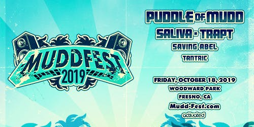 MuddFest Fresno with Puddle of Mudd, Saliva, Trapt, Saving Abel & Tantric