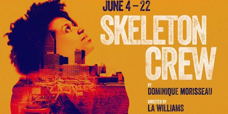 UPN Night at The Playhouse | Dominique Morisseau's SKELETON CREW ($35 Tickets! Incl. Appetizer & Pre-Show Mixer) tickets