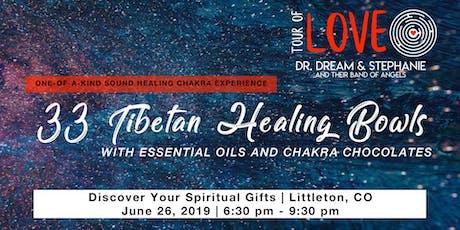33 Tibetan Healing Bowls,Essential Oil & Raw Chocolate Experience, Sound Healing, Littleton, CO tickets