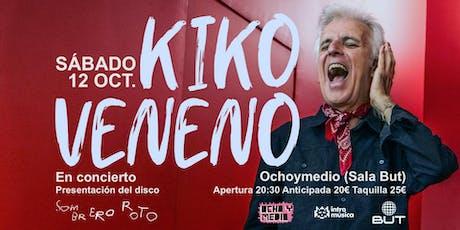 KIKO VENENO en Madrid (Ochoymedio) entradas