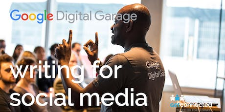Writing for Social Media - hosted by Google Digital Garage tickets