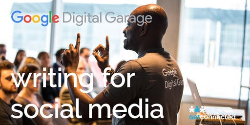 Writing for Social Media - hosted by Google Digital Garage
