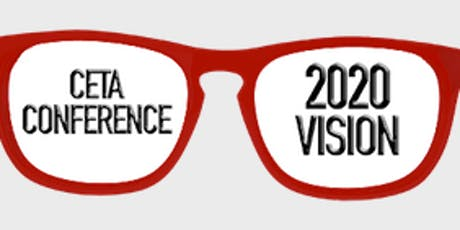 CETA Conference 2019 • 2020 Vision: Building a New Future tickets