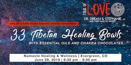 33 Tibetan Healing Bowls,Essential Oil & Raw Chocolate Experience, Sound Healing, Evergreen, CO tickets