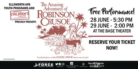 The Amazing Adventures of Robinson Crusoe - EAFB Youth with MCT tickets