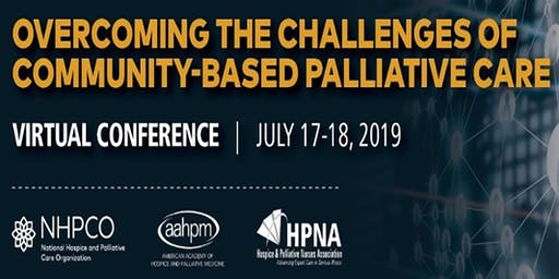 NHPCO Virtual Conference Overcoming the Challenges of  Community-Based Palliative Care