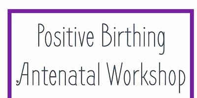 Positive Birthing Antental Workshop FREE