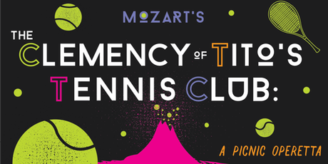 The Clemency of Tito's Tennis Club: A Picnic Operetta tickets