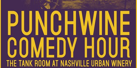 Punchwines Comedy Hour at Nashville Urban Winery July Edition tickets
