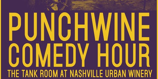 Punchwines Comedy Hour at Nashville Urban Winery July Edition