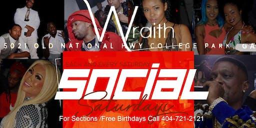 SOCIAL SATURDAYS  @WRAITHATL  EVERYBODY FREE TIL MIDNIGHT