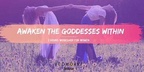 Workshop // Awaken The Goddesses Within entradas