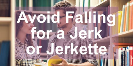 How to Avoid Falling for a Jerk or Jerkette!, Weber County DWS, Class #4708 tickets