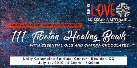 111 Tibetan Healing Bowls, Essential Oils & Chakra Chocolate Experience, Sound Healing, Boulder, CO tickets