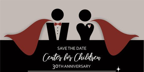Center for Children Red Cape 30th Anniversary Celebration Gala  tickets