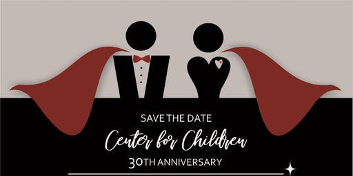 Center for Children Red Cape 30th Anniversary Celebration Gala