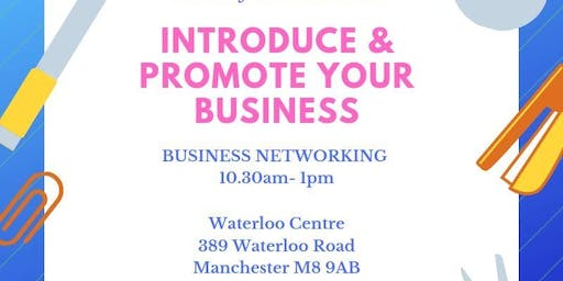 Promote & Introduce your Business - Tuesday 18 June 2019