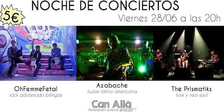 Noche con 3 conciertos ! entradas