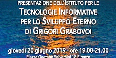 Presentazione dell'istituto per le tecnologie informative per lo sviluppo eterno di Grigori Grabovoi a cura di Angelo Vitale biglietti