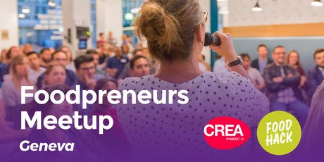 FoodPreneurs Meetup Geneva @CREA tickets