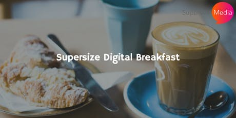 Supersize Digital Breakfast tickets