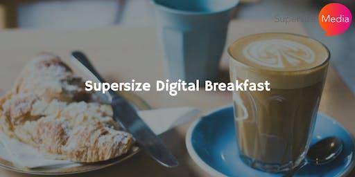 Supersize Digital Breakfast