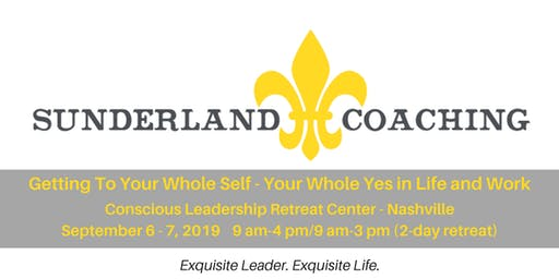Getting To Your Whole Self - Your Whole Yes in Life and Work