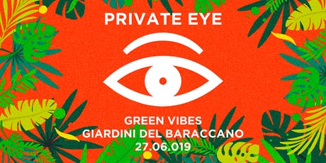 PRIVATE EYE®/ Green Vibes - New Season Opening biglietti