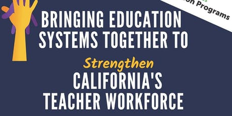 Bringing Education Systems Together to Strengthen California's Teacher Workforce | Shaping the Future of Teacher Preparation tickets