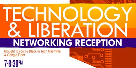 Black in Tech Nashville's Technology and Liberation Reception tickets