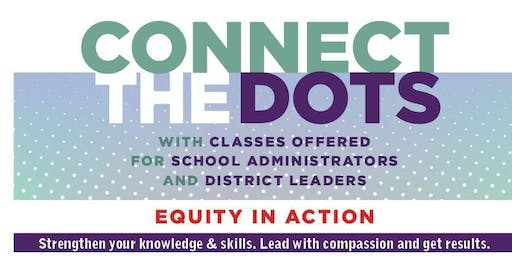 Equity in Action for District and School Administrators - Knowledge & Skill