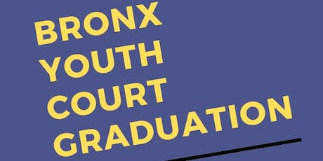 Bronx Youth Court Graduation Party tickets