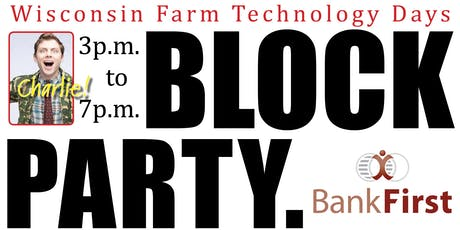 Wisconsin Farm Technology Days BLOCK PARTY! tickets
