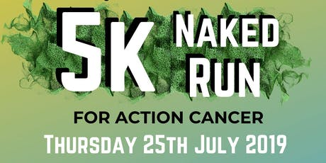 The Naked 5 km Run for Action Cancer tickets