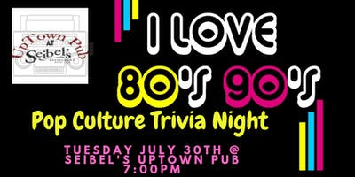 80s & 90s Pop Culture Trivia at Seibel's Restaurant and UpTown Pub
