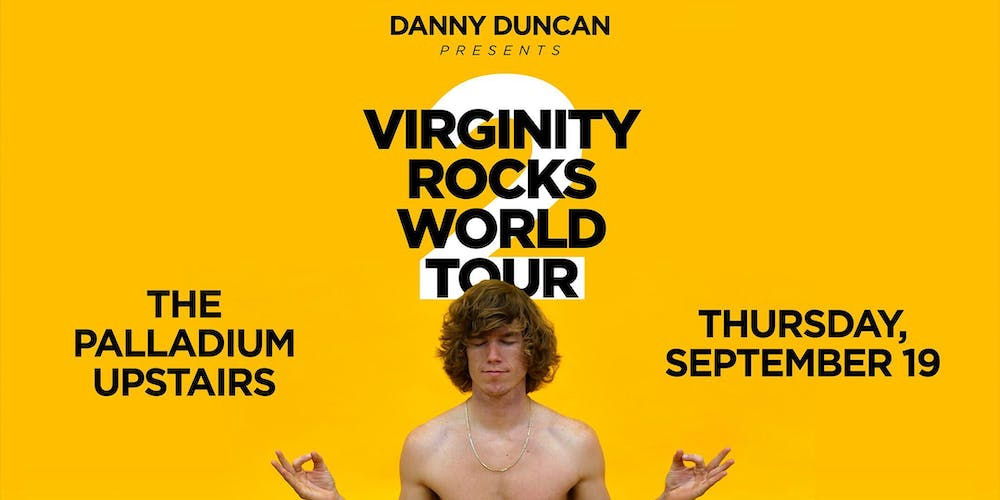 DANNY DUNCAN: Virginity Rocks World Tour 2 Tickets, Thu, Sep