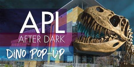 APL After Dark: Dino Pop-Up tickets