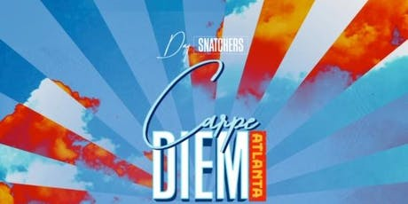"""Carpe Diem"" Day Party #DaySnatchers 