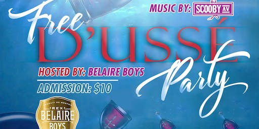 #FREEDUSSÉ PARTY HOSTED BY BELAIRE BOYS