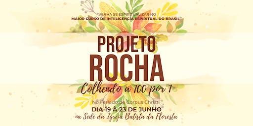 PROJETO ROCHA – COLHENDO A 100 POR 1