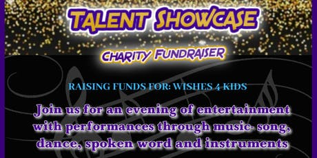 Talent Showcase- Charity fundraiser for Wishes 4 Kids tickets