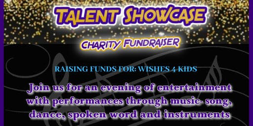 Talent Showcase- Charity fundraiser for Wishes 4 Kids