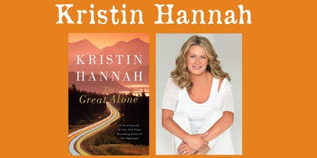 "Kristin Hannah in conversation w/ Patti Callahan about ""The Great Alone"" tickets"
